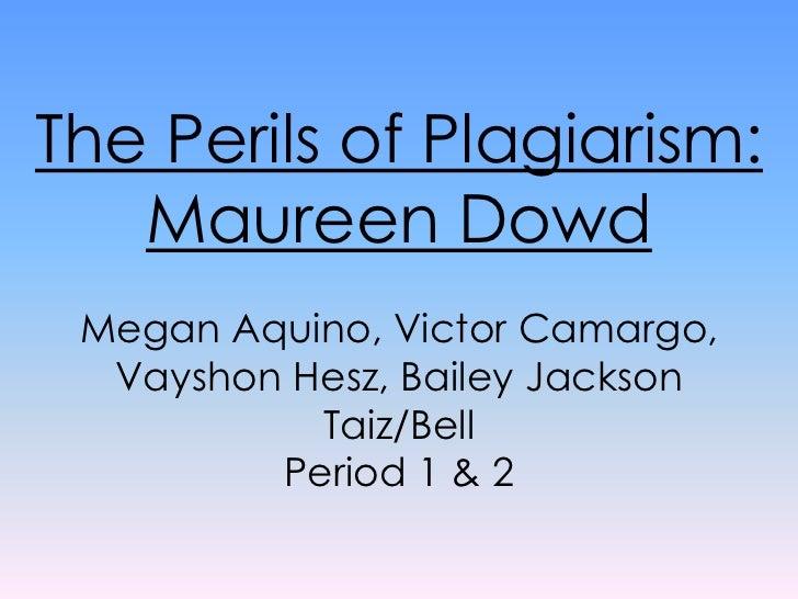 Maureen Dowd - Period 1 & 2