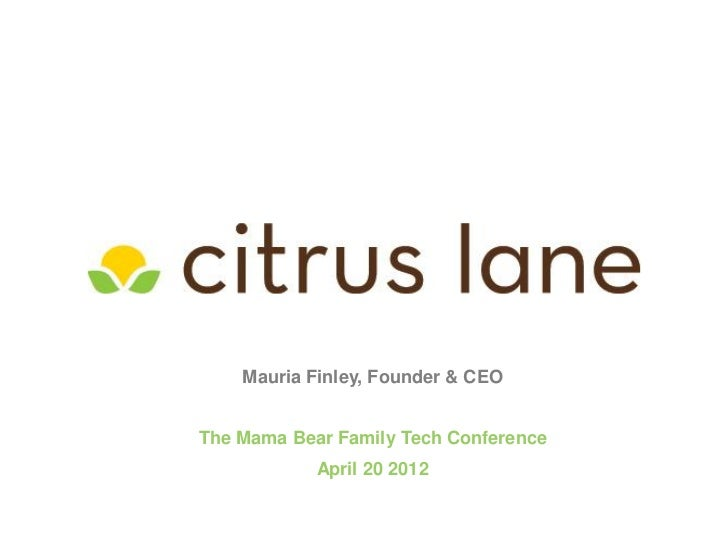 Mauria Finley, Founder & CEOThe Mama Bear Family Tech Conference            April 20 2012