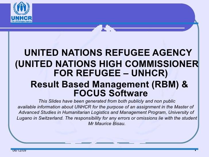 <ul><li>UNITED NATIONS REFUGEE AGENCY </li></ul><ul><li>(UNITED NATIONS HIGH COMMISSIONER FOR REFUGEE – UNHCR) </li></ul><...