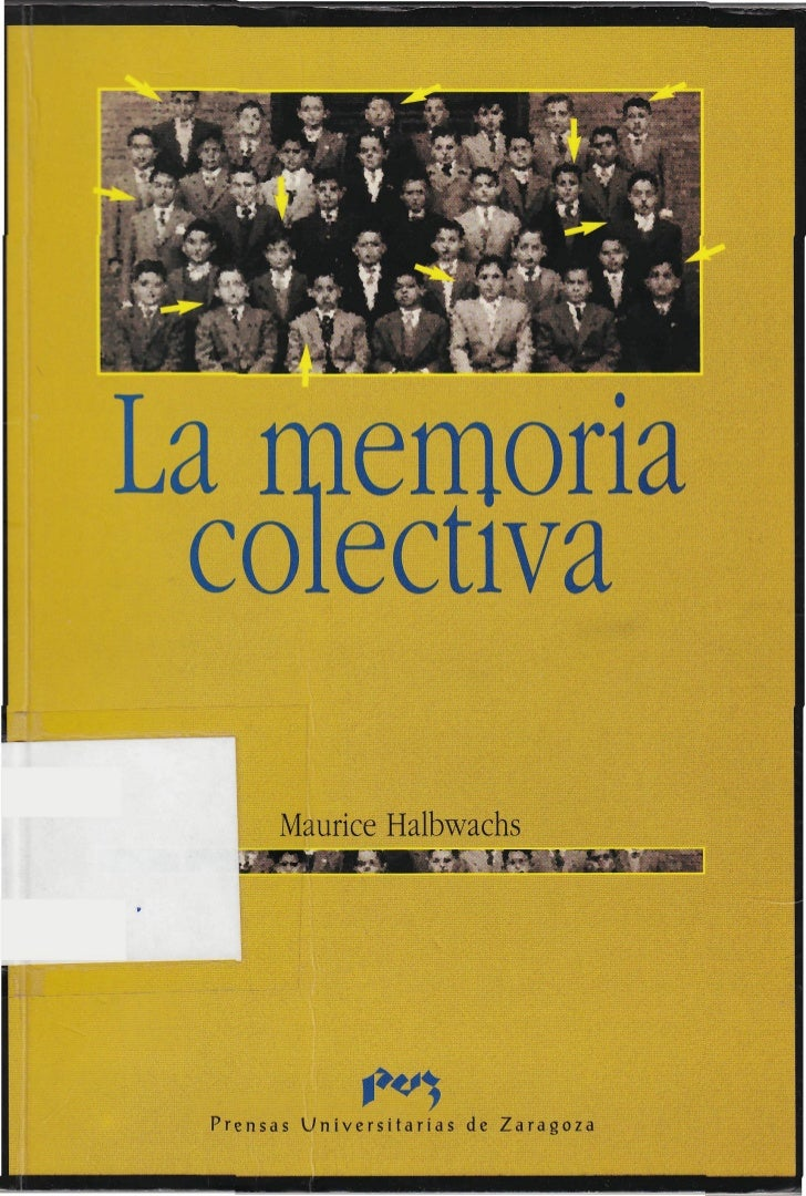 Maurice Halbwachs - La memoria colectiva.