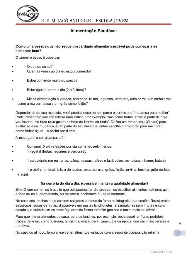 E. E. M. JACÓ ANDERLE – ESCOLA JOVEM Alimentação Saudável  Como uma pessoa que não segue um cardápio alimentar saudável po...