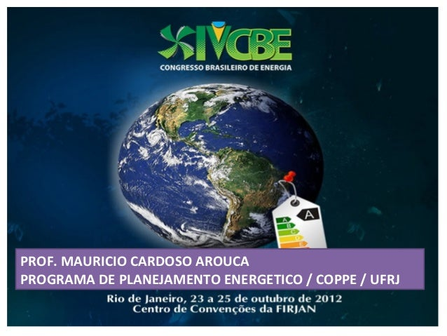 PROF. MAURICIO CARDOSO AROUCAPROGRAMA DE PLANEJAMENTO ENERGETICO / COPPE / UFRJ