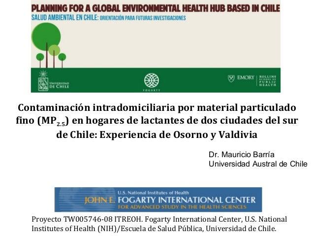 Contaminación intradomiciliaria por material particulado fino (MP2.5) en hogares de lactantes de dos ciudades del sur de C...