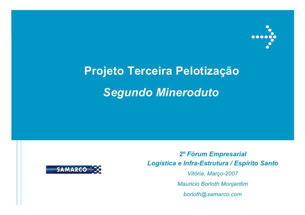 Mauricio Borloth Monjardim - Projeto Terceira Pelotização - Segundo Mineroduto