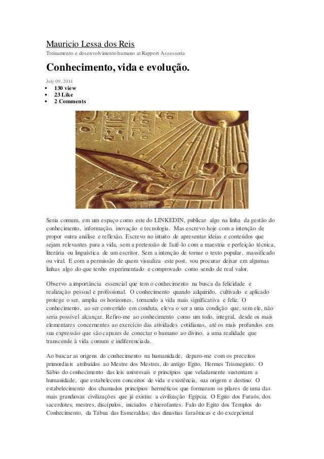 Mauricio Lessa dos Reis Treinamento e desenvolvimento humano at Rapport Assessoria Conhecimento, vida e evolução. July 09,...