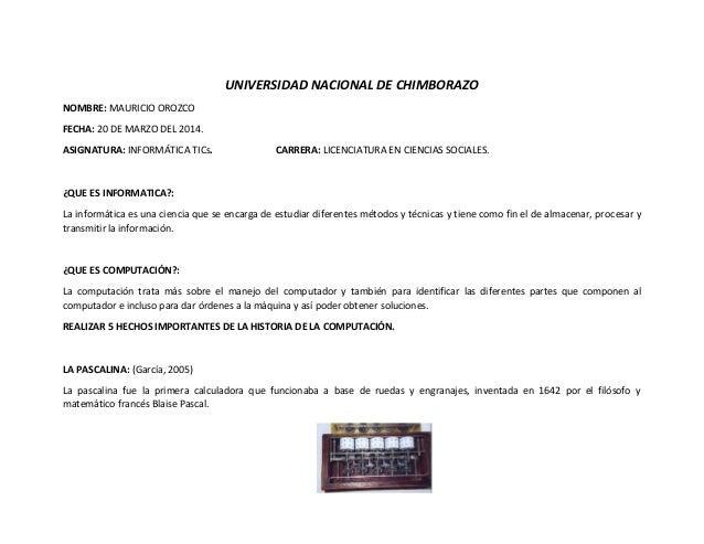 UNIVERSIDAD NACIONAL DE CHIMBORAZO NOMBRE: MAURICIO OROZCO FECHA: 20 DE MARZO DEL 2014. ASIGNATURA: INFORMÁTICA TICs. CARR...