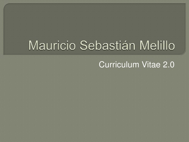 Mauricio Sebastián Melillo<br />Curriculum Vitae 2.0<br />