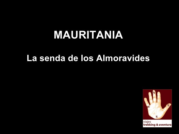 MAURITANIA La senda de los Almoravides