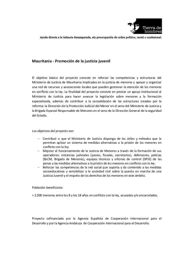 Mauritania - Promoción de la justicia juvenilEl objetivo básico del proyecto consiste en reforzar las competencias y estru...