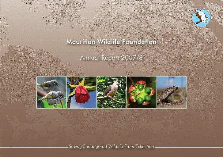 Mauritian Wildlife Foundation       Annual Report 2007/8     Saving Endangered Wildlife From Extinction
