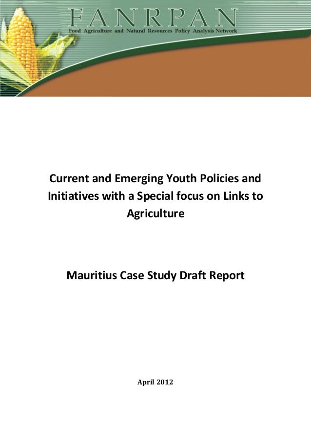 Current and Emerging Youth Policies andInitiatives with a Special focus on Links toAgricultureMauritius Case Study Draft R...