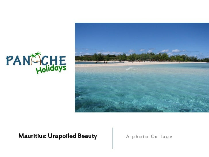 Mauritius: Unspoiled Beauty   A photo Collage