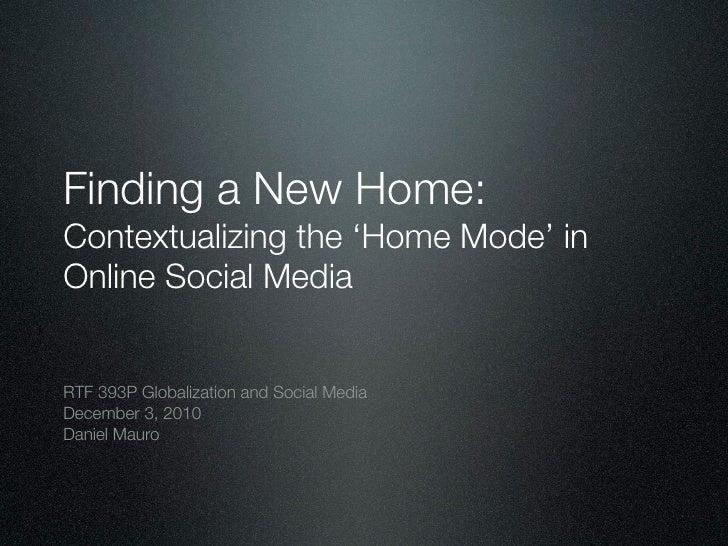 Home Mode in Social Media