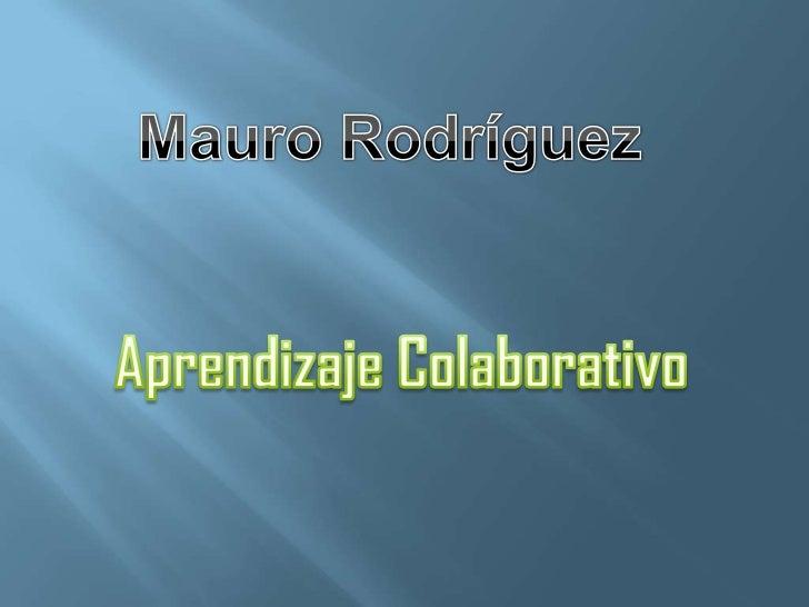 ¿ Que es el Aprendizaje Colaborativo?El aprendizaje colaborativo implica el trabajo grupal dondeCada uno asume una respons...