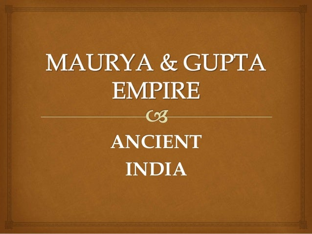 mauryan gupta empire imperial rome Start studying chpt 3 state and empire in eurasia/north africa of the chinese and roman imperial of the mauryan empire and the rise of the gupta.