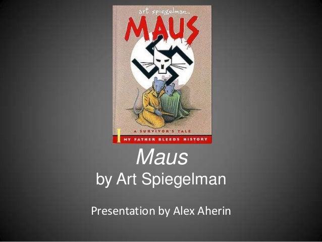 Mausby Art SpiegelmanPresentation by Alex Aherin