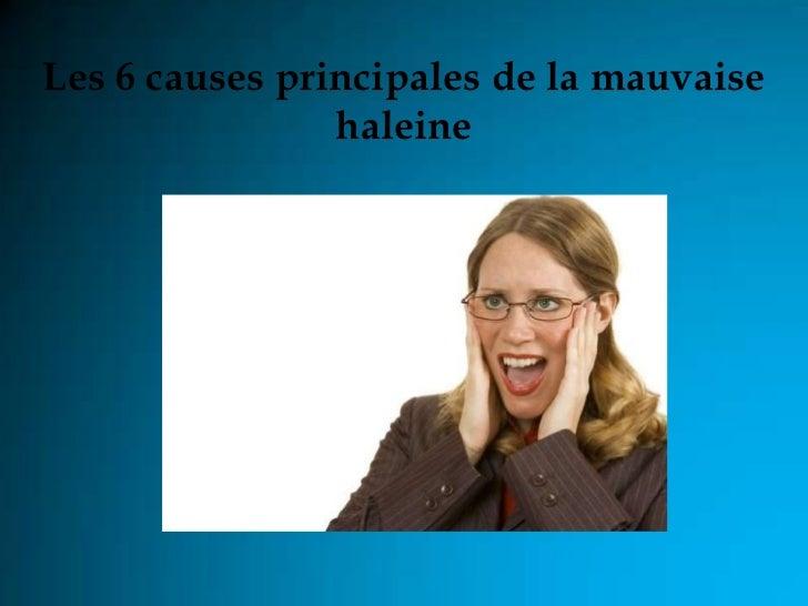 Les 6 causes principales de la mauvaise                haleine