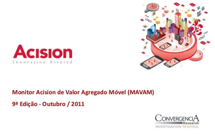 Monitor Acision de Valor Agregado Móvel (MAVAM)9ª Edição - Outubro / 2011