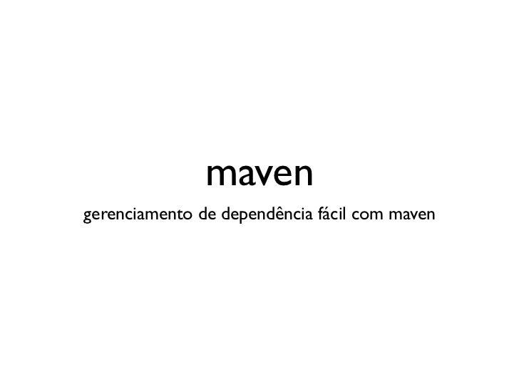 Quick intro to Apache Maven