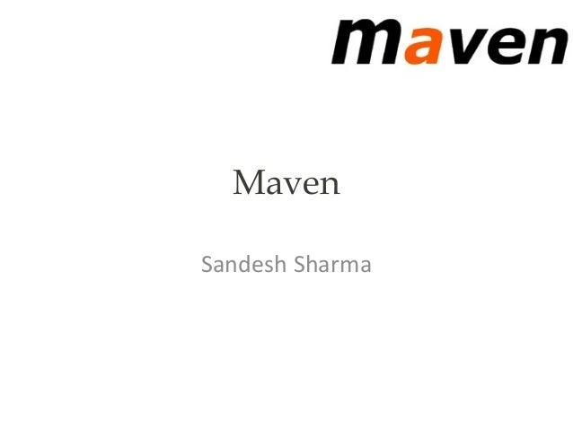 Maven Sandesh Sharma