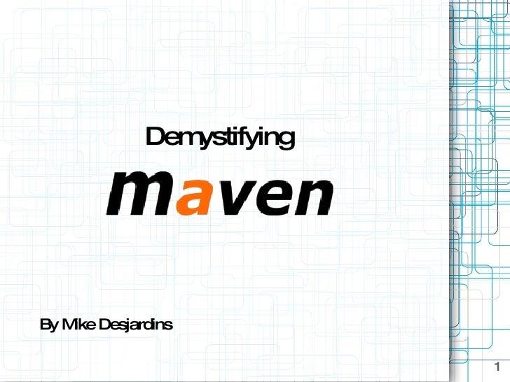 Demystifying Maven