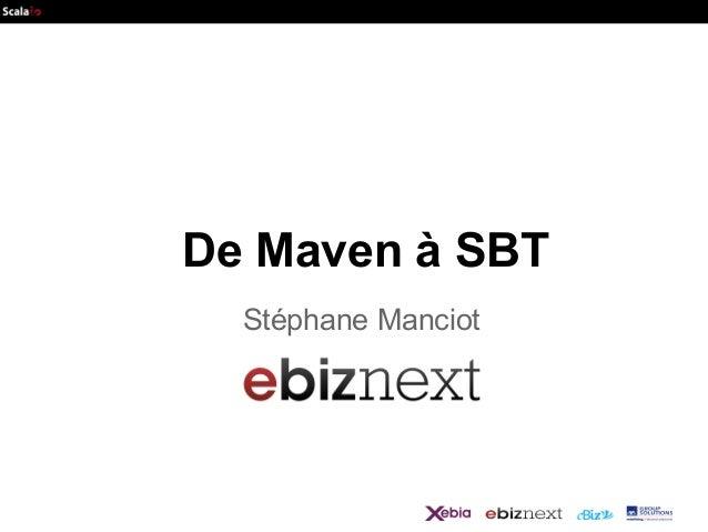 De Maven à SBT Stéphane Manciot