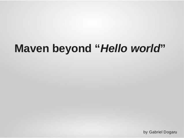 Maven beyond hello_world