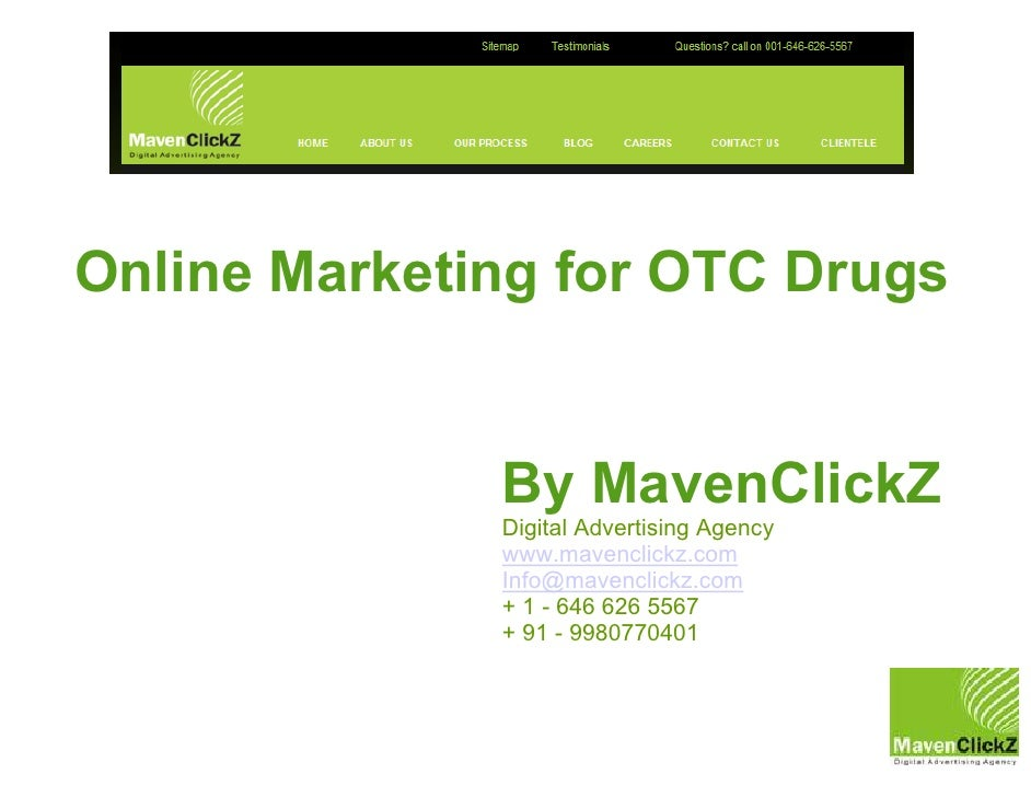 Online Marketing for OTC Drugs                 By MavenClickZ               Digital Advertising Agency               www.m...
