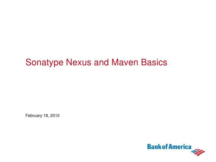 Sonatype Nexus and Maven Basics<br />February 9, 2010<br />