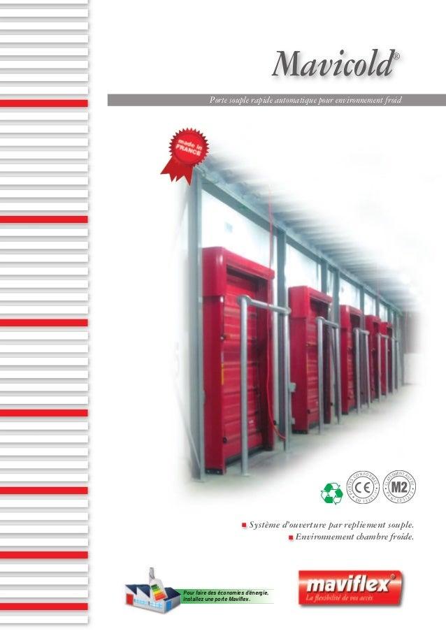 Mavicold®Porte souple rapide automatique pour environnement froidSystème d'ouverture par repliement souple.Environnement c...