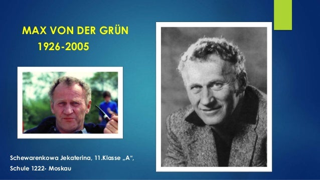 """MAX VON DER GRÜN 1926-2005 Schewarenkowa Jekaterina, 11.Klasse """"A"""", Schule 1222- Moskau"""