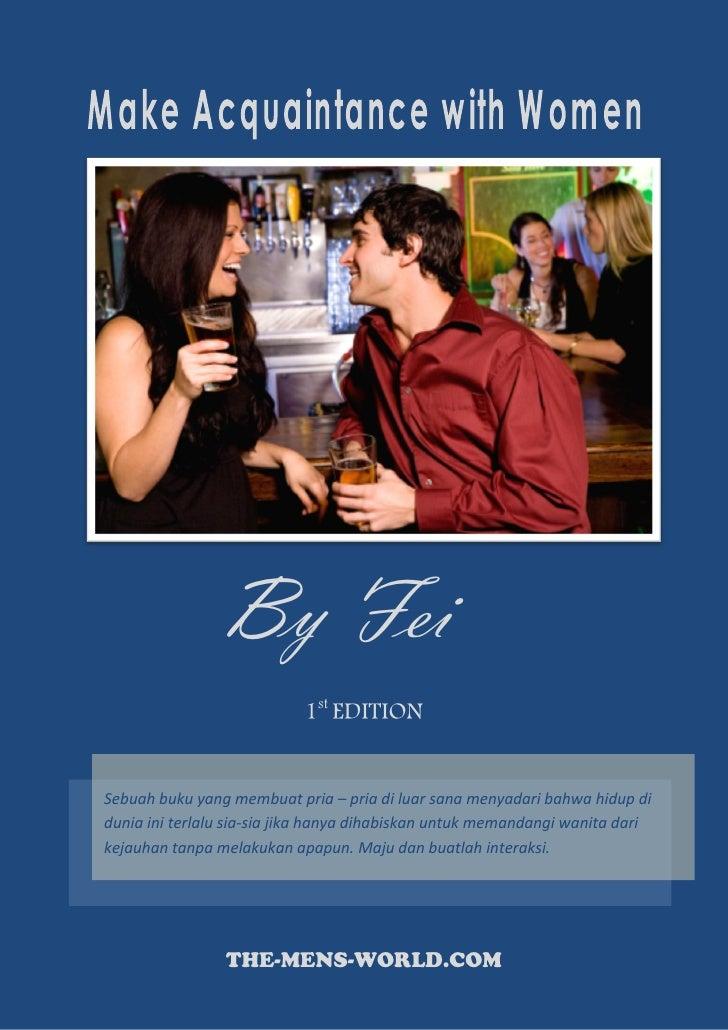 By Fei                           1st EDITIONSebuah buku yang membuat pria – pria di luar sana menyadari bahwa hidup diduni...