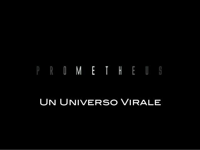 Prometheus - Un Universo Virale
