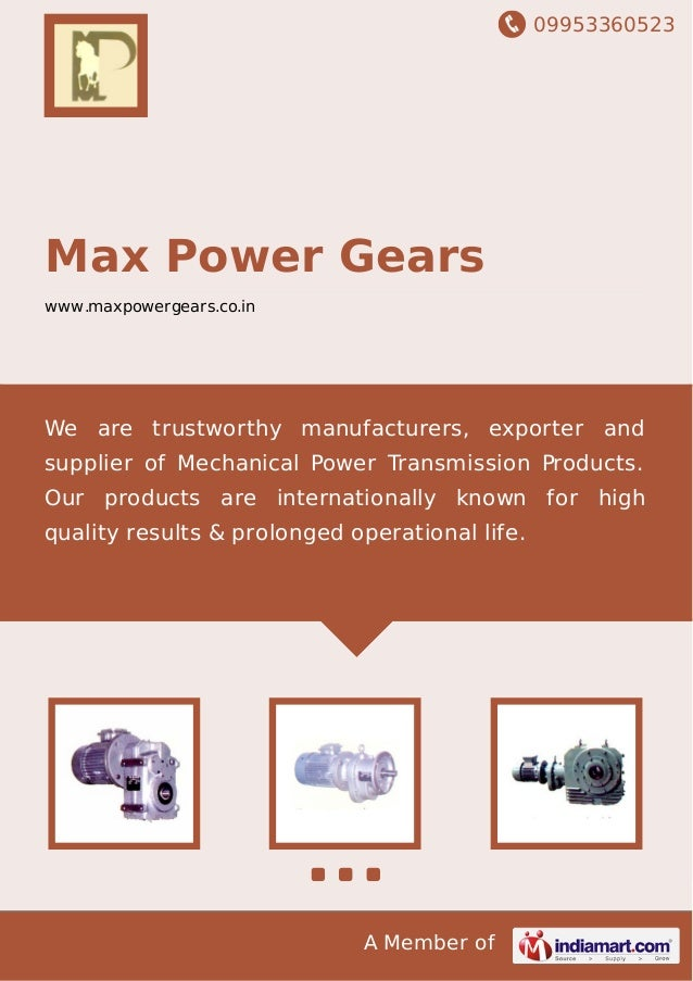 09953360523 A Member of Max Power Gears www.maxpowergears.co.in We are trustworthy manufacturers, exporter and supplier of...