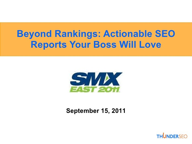 Max thomas-beyond-rankings-actionable-seo-reports-smx-east-2011-9-15-11