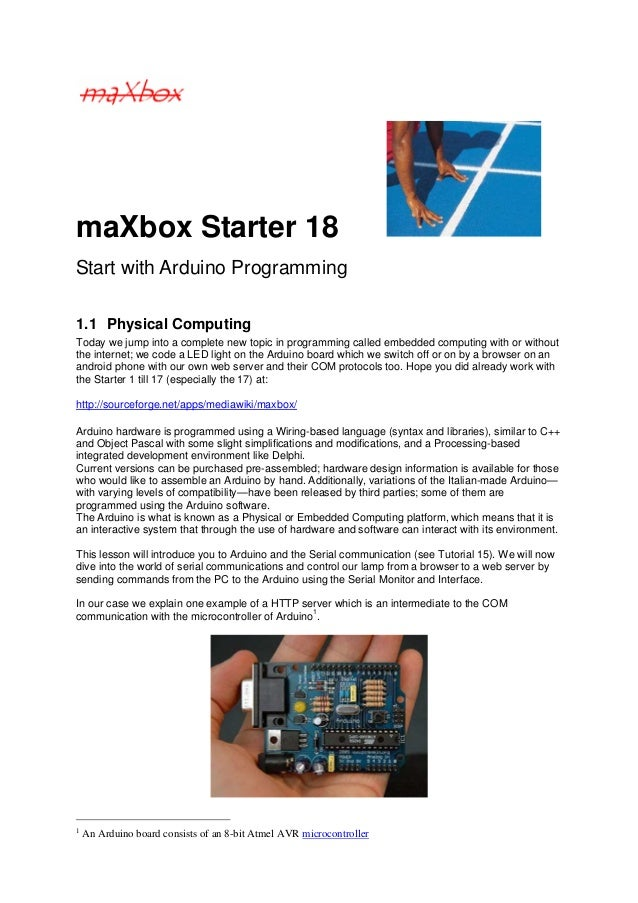 maXbox Starter 18Start with Arduino Programming1.1 Physical ComputingToday we jump into a complete new topic in programmin...