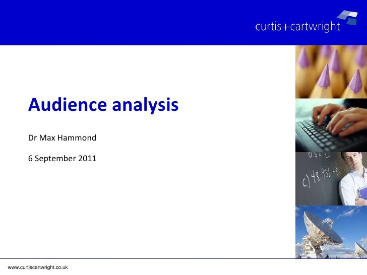 Dr Max Hammond<br />6 September 2011<br />Audience analysis<br />