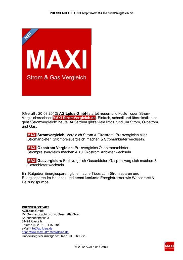 PRESSEMITTEILUNG http//www.MAXI-StromVergleich.de(Overath, 20.03.2012) AGILplus GmbH startet neuen und kostenlosen Strom-V...