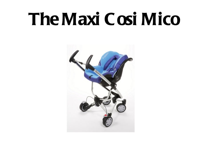The Maxi Cosi Mico Is it any good?