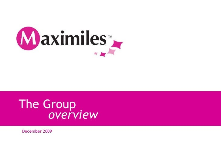 Maximiles Group Overview