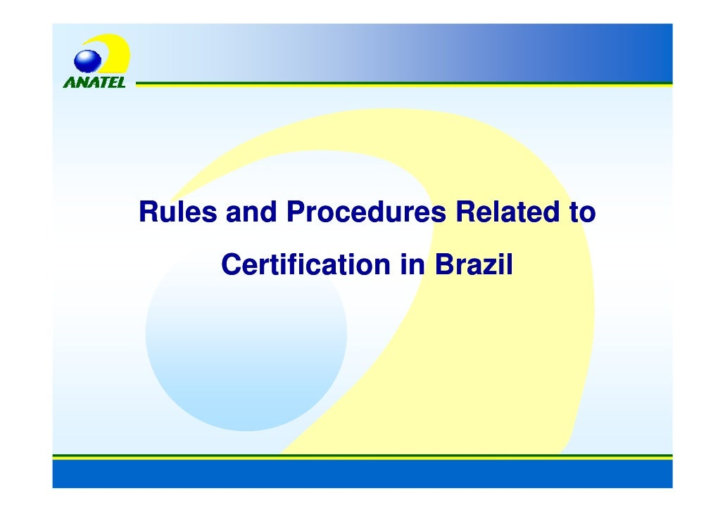 Rules and Procedures Related to      Certification in Brazil