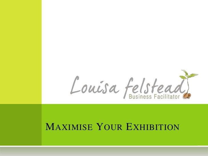 Maximise your exhibition