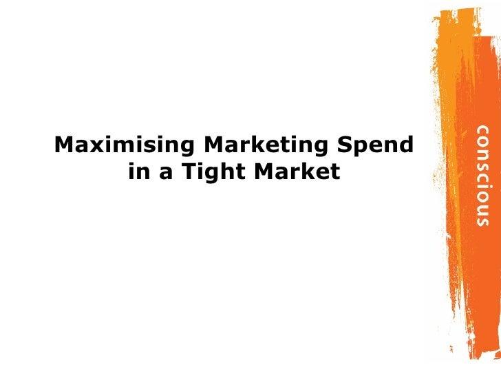 Maximising Marketing Spend