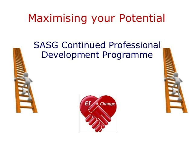 Maximising your Potential SASG Continued Professional Development Programme