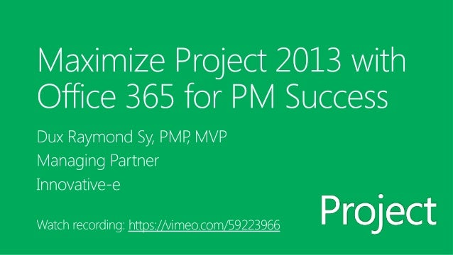 Maximize Project 2013 & Office 365 for Project Management Success