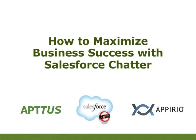APTTUS     How to Maximize  Business Success with    Salesforce Chatter