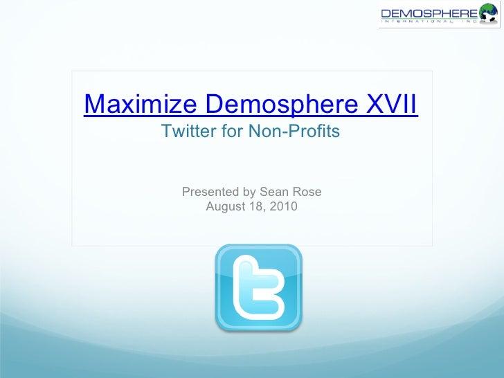 Maximize Demosphere XVII - Twitter for Non-Profits
