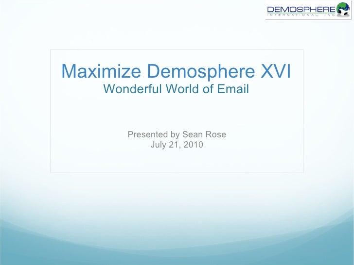 Maximize Demosphere XVI - Wonderful World of Email