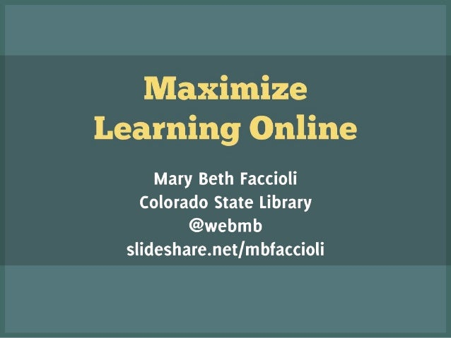 Maximize Learning Online