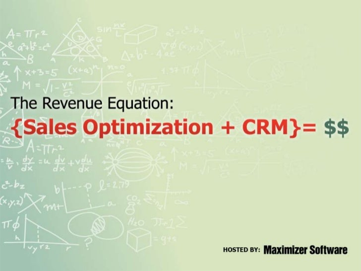 The Revenue Equation: Sales Optimization + CRM = $$